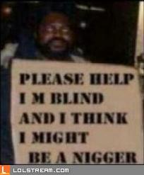 Help I'm Blind And...