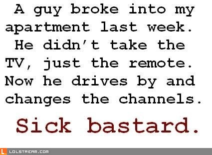 Sick bastard.