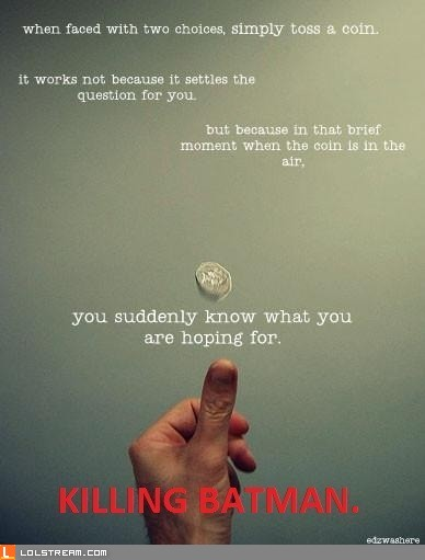 Simply toss a coin...
