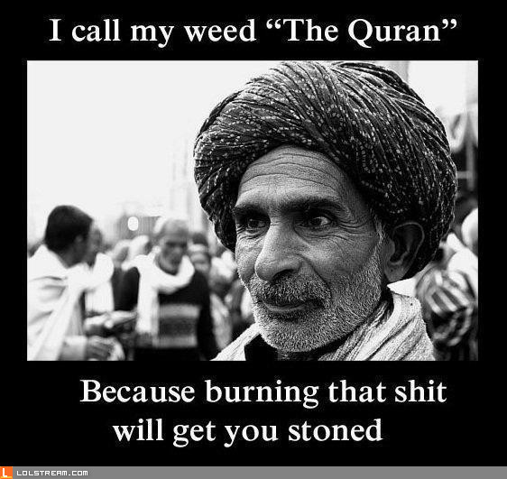 """I call my weed the """"Quran"""""""