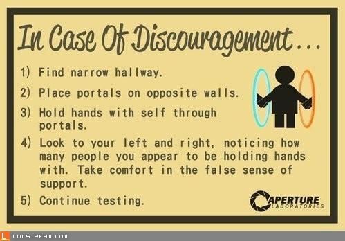 In Case Of Discouragement...