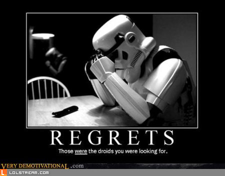 Regrets, I've had a few...