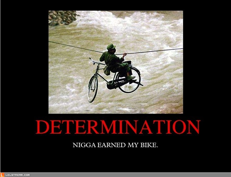 Nigga earned my bike