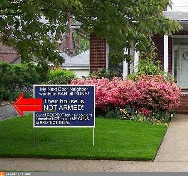 My neighbour wants to ban all guns!