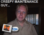 creepy maintenance guy