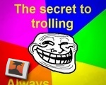 The secret to trolling