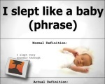 """""""I slept like a baby"""""""