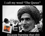 "I call my weed the ""Quran"""